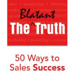 The Blatant Truth Sales Success Book